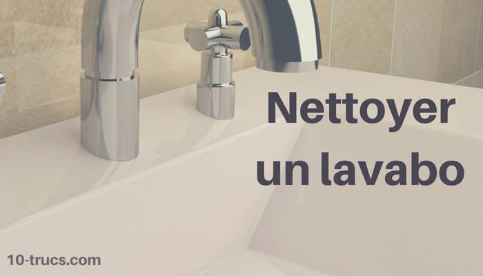 nettoyer un lavabo