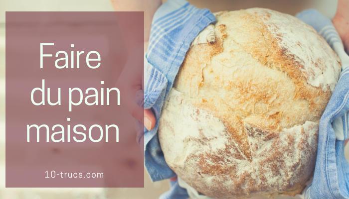 astuce pour faire du pain maison