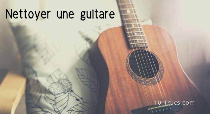 Nettoyer sa guitare et les cordes de guitare