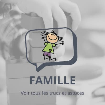 Famille, trucs et astuces pour la famille et les enfants