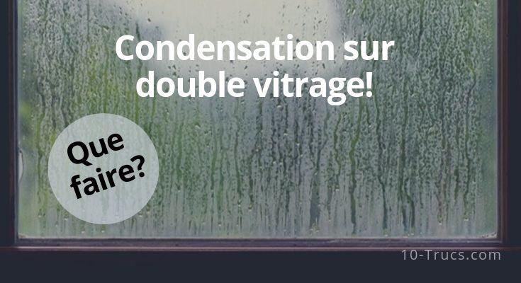 Comment enlever la condensation sur fenêtre à double vitrage