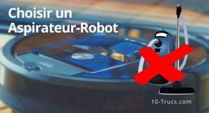 Choisir un aspirateur robot, le meilleur!