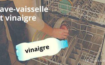 Nettoyer le lave-vaisselle avec le vinaigre blanc