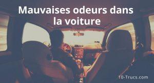 comment enlever les mauvaises odeurs dans la voiture