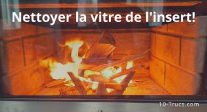 Comment nettoyer la vitre de l'insert de la cheminée