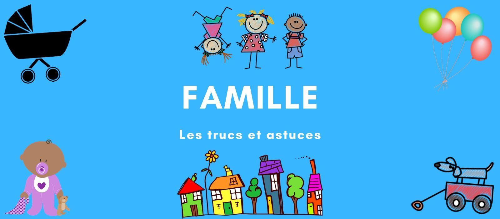 Astuce famille et enfant