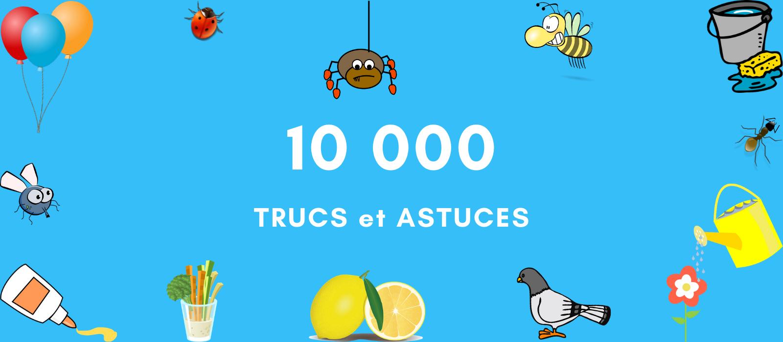 10-trucs c'est 10000 trucs et astuces pratiques et gratuits
