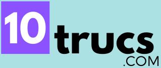 10 trucs, site de trucs et astuces