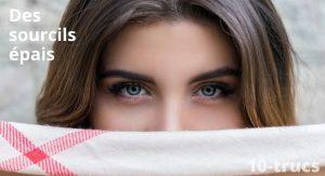 Astuce pour avoir des sourcils plus épais