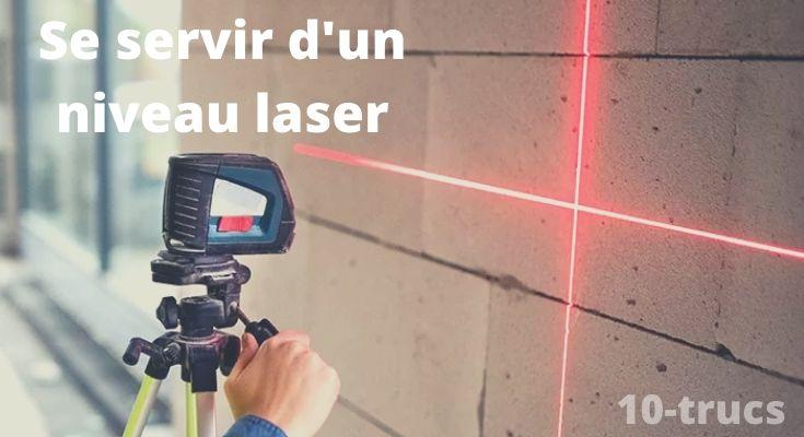 comment bien utiliser un niveau laser à la maison